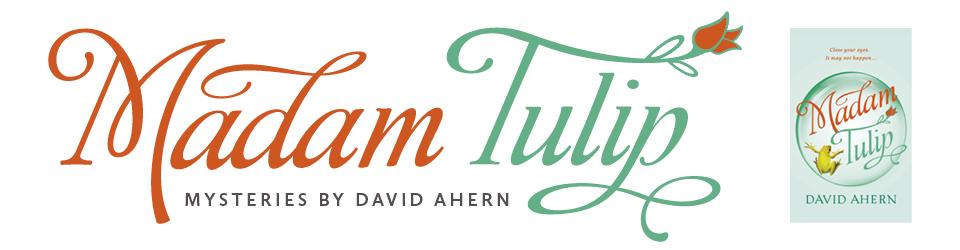Madam Tulip mystery thrillers!