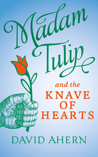 Madam Tulip and the Knave of Hearts by David Ahern