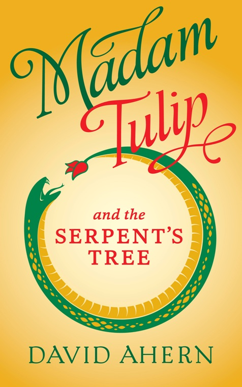 'Madam Tulip and the Serpent's Tree' by David Ahern
